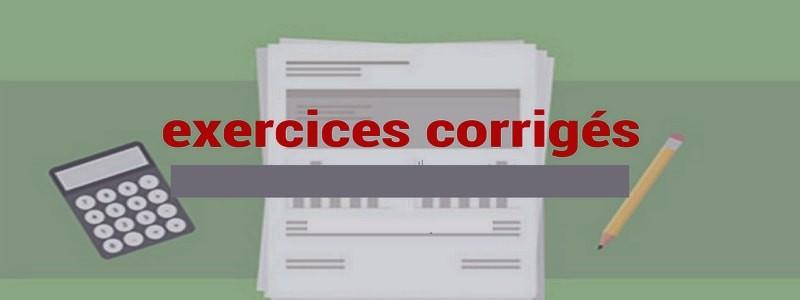 Catégorie: Exercices et corrigés